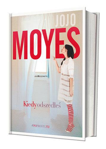 Kiedy odszedłeś Jojo Moyes nowości książkowe