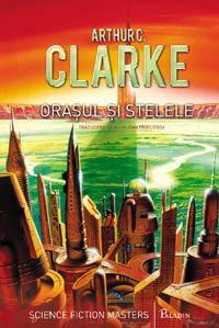 Arthur C. Clarke, Orasul si stelele