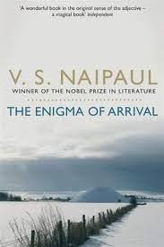 Naipaul, The Enigma of Arrival
