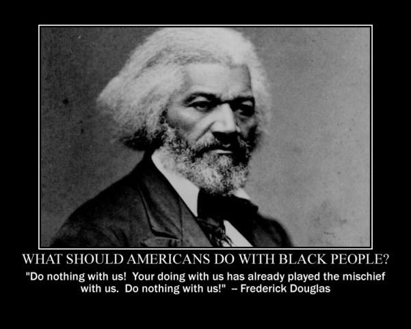 Frederick Douglas Do Nothing With Us