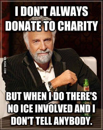 I don't always donate to charity