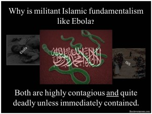 Why is militant Islam Like Ebola