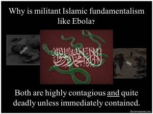 Why is militant Islam Like Ebola