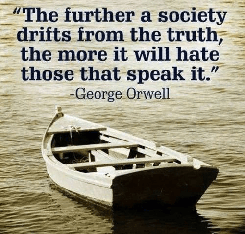 George Orwell on society that drifts from trutyh