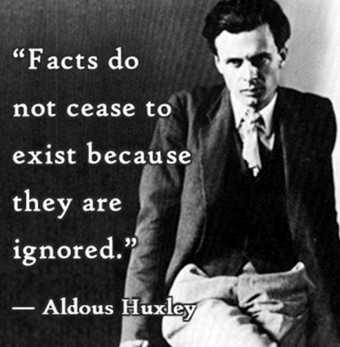Aldous Huxley on ignoring facts