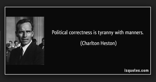 Charlton Heston political correctness tyranny with manners