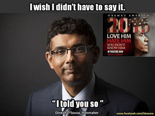 D'Souza I told you so