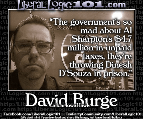 Al Sharpton doesn't pay taxes so Dinesh D'Souza is arrested