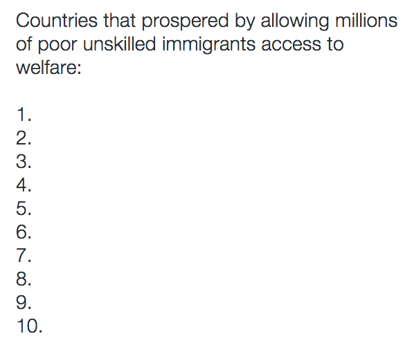 Countries that prospered inviting in and giving welfare to unemployable immigrnats
