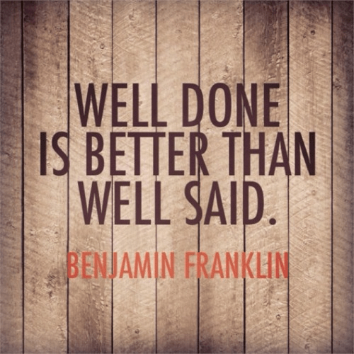 Benjamin Franklin well done better than well said
