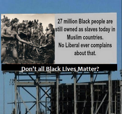 Blacks are slaves in Islamic countries