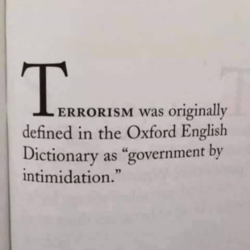 OED once described terrorism as government by intimidation