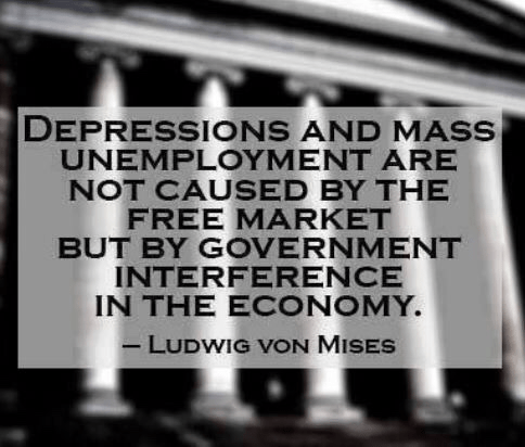 von Mises Depression and mass unemployment because of government interference