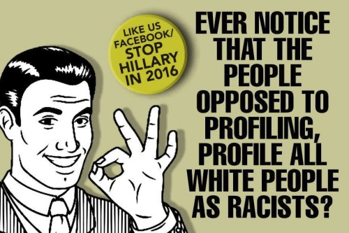 People opposed to profiling say all whites are racist