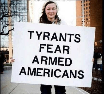 Tyrants fear armed Americans
