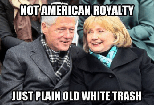 Clintons equal white trash