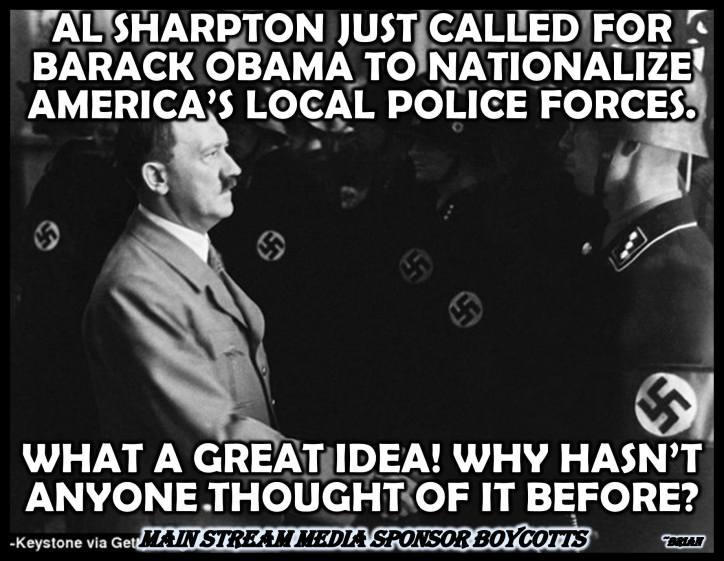 Sharpton nationalize police force Hitler