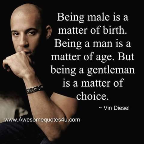 Vin Diesel on gentlemen