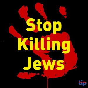 Stop killing Jews