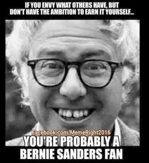 Socialism Crazy liberals Envious but not ambitious -- Bernie Sanders fan