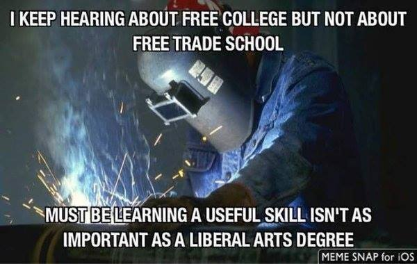 Stupid liberals free college but not free trade schools