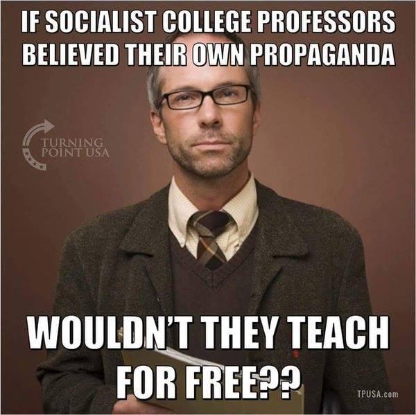 Description: Stupid liberals professors should teach for free