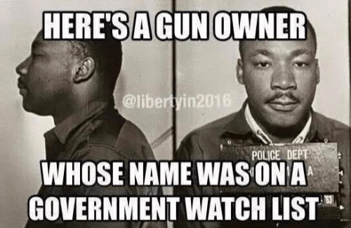 Guns Martin Luther King had one on gov watch list