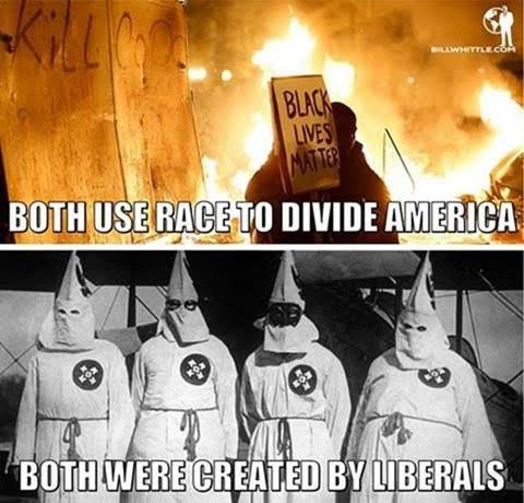 stupid-leftists-created-blm-and-kkk