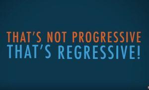 Not Progressive but Regressive