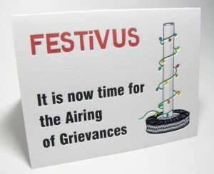 Festivus time for airing of grievances
