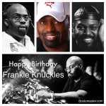 Frankie Knuckles Birthday image