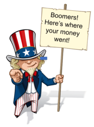 "Cartoon figure of Uncle Sam holding a sign, which says ""Boomers! Here's where your money went!"""