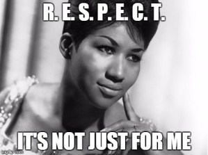 Demand Respect, Give Respect On Demand Right Back