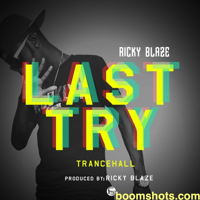 "HEAR THIS: Ricky Blaze ""Last Try"""