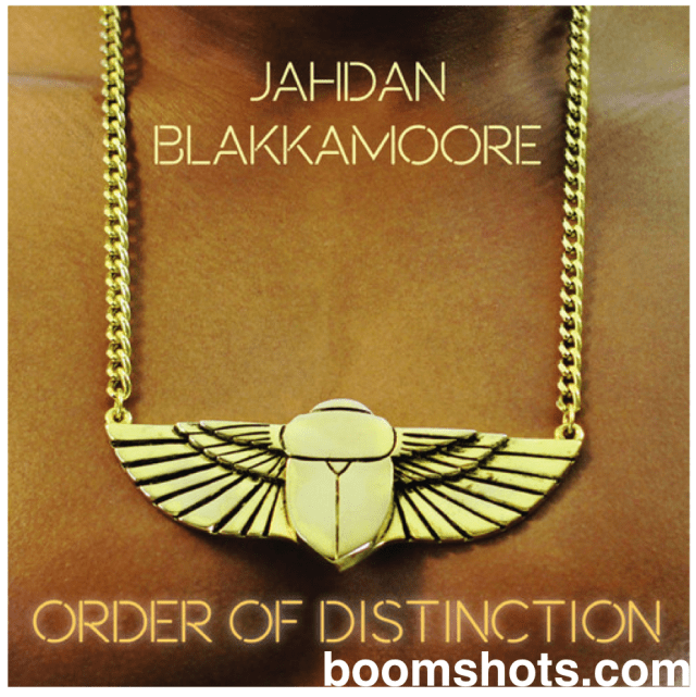 "Jahdan Blakkamoore ""Order of Distinction"" Album Art and Tracklist"