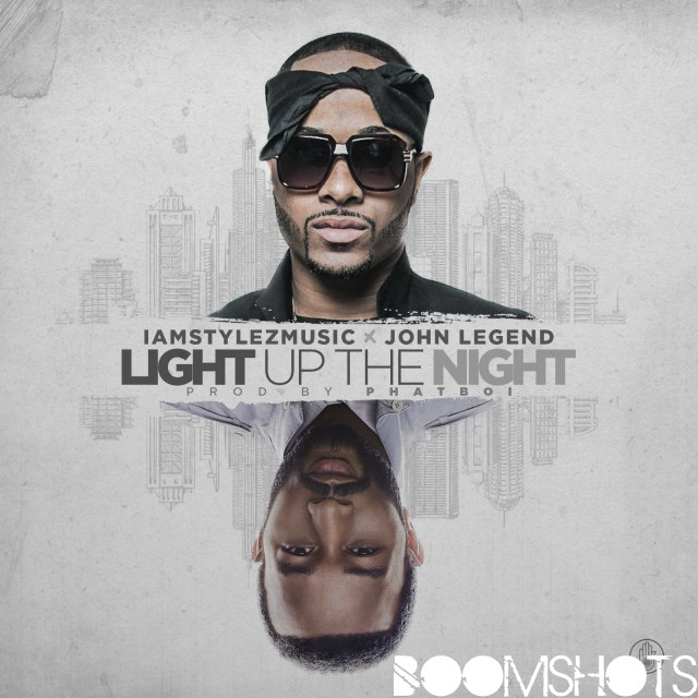 "HEAR THIS: John Legend x IAmStylezMusic ""Light Up The Night"""