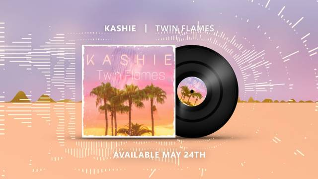 "HEAR THIS: Kashie - ""Twin Flames"""