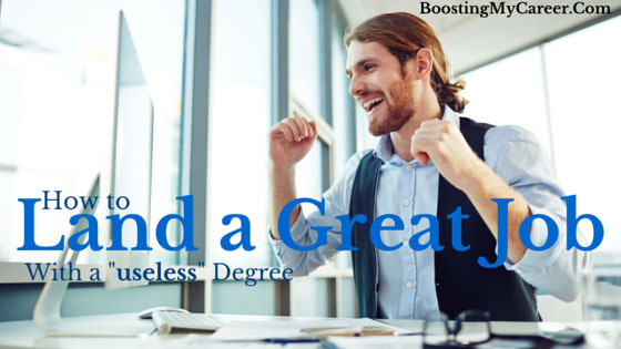 How to land a great job with a useless degree