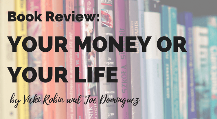 Book review: personal finance classic Your Money Or Your Life by Vicky Robin and Joe Dominguez