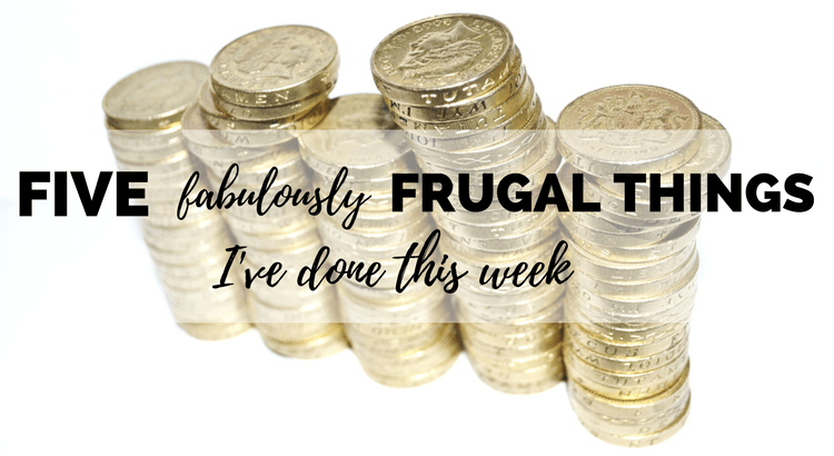 I'm taking part in the five fabulously frugal things challenge to blog about five ways I've saved money each week!