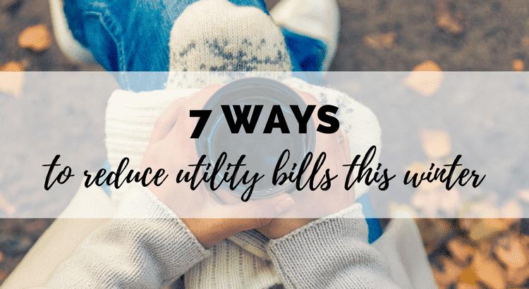 7 ways to reduce utility bills