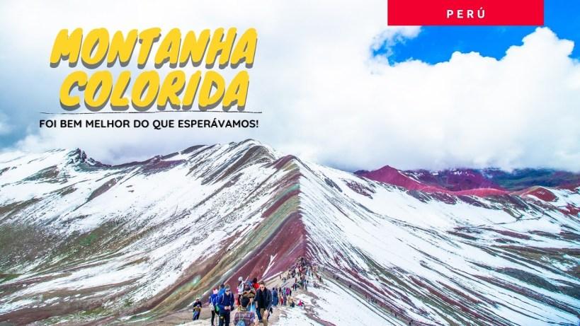 Montanha Colorida – foi muito melhor do que pensamos