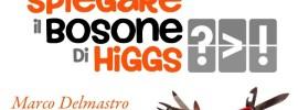 Si può spiegare il bosone di Higgs?