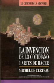 Carátula del libro: La invención de lo cotidiano, 1. Artes de hacer