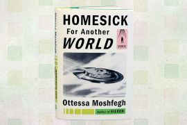 Homesick for Another World by Ottessa MoshfeghHomesick for Another World by Ottessa Moshfegh