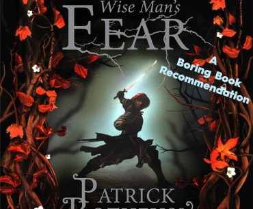 Boring Book Recommendation: The Wise Man's Fear by Patrick Rothfuss