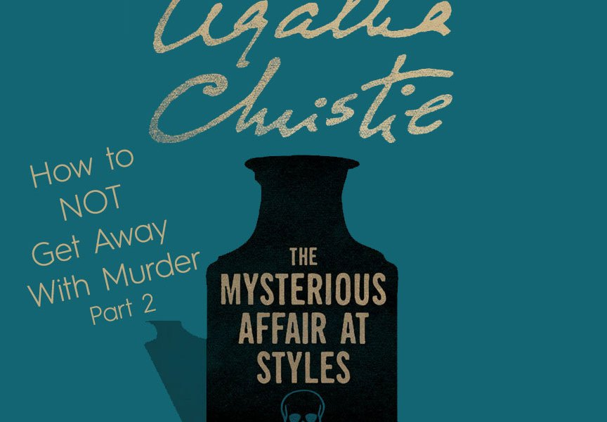 How to NOT get away with Murder – Part 2