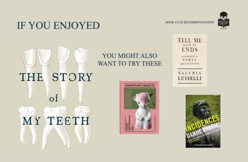 I've Read The Story of My Teeth, Now What?