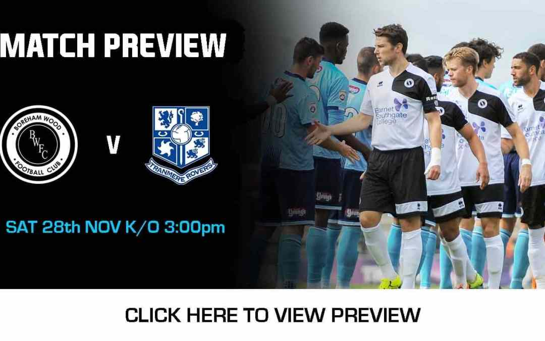 MATCH PREVIEW: BOREHAM WOOD VS TRANMERE ROVERS