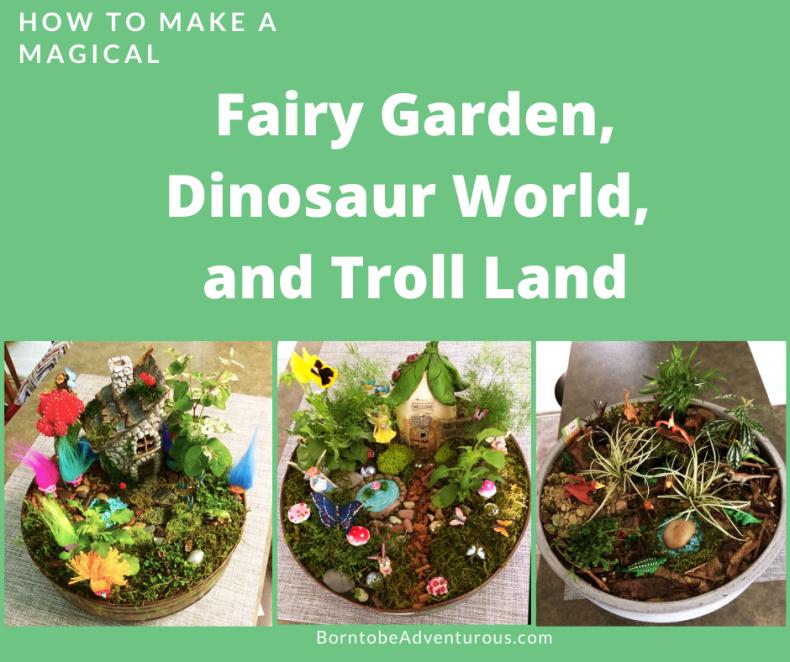Fairy Garden, Dinosaur Garden, Troll Garden